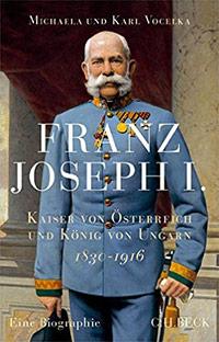 Buch »Franz Joseph I.: Kaiser von Österreich und König von Ungarn«