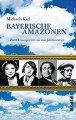 Buch »Bayerische Amazonen«