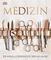 Buch »Medizin. Die visuelle Geschichte der Heilkunst«