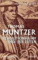Buch »Thomas Müntzer. Revolutionär am Ende der Zeiten«