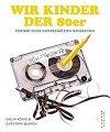 Buch »Wir Kinder der 80er«