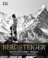 Buch »Bergsteiger. Auf den Spuren großer Alpinisten«