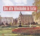 Buch »Das alte Wiesbaden in Farbe«