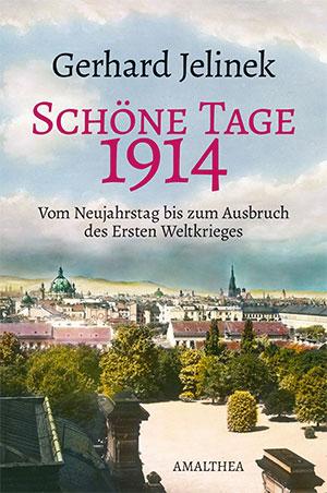 Buch »Schöne Tage 1914: Vom Neujahrstag bis zum Ausbruch des Ersten Weltkrieges«