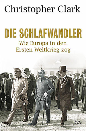 Buch »Die Schlafwandler: Wie Europa in den Ersten Weltkrieg zog«