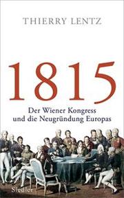Buch »1815: Der Wiener Kongress und die Neugründung Europas«