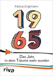 Buch »1965: Das Jahr, in dem alles möglich war«