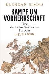 Buch »Kampf um Vorherrschaft: Eine deutsche Geschichte Europas 1453 bis heute«