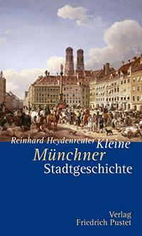 Buch »Kleine Münchner Stadtgeschichte«