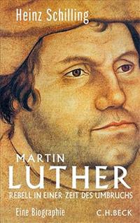 Buch »Martin Luther. Rebell in einer Zeit des Umbruchs«