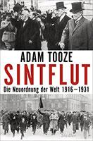 Buch »Sintflut. Die Neuordnung der Welt 1916–1931«