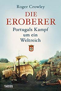 Buch »Die Eroberer. Portugals Kampf um ein Weltreich«
