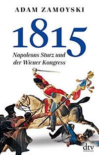 Buch »1815. Napoleons Sturz und der Wiener Kongress«