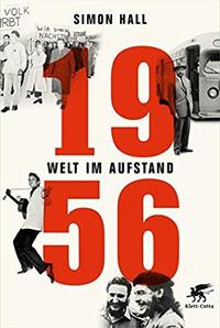 Buch »1956. Welt im Aufstand«