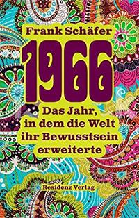 Buch »1966. Das Jahr, in dem die Welt ihr Bewusstsein erweiterte«