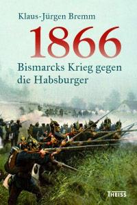 Buch »1866. Bismarcks Krieg gegen die Habsburger«