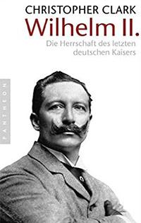 Buch »Wilhelm II.: Die Herrschaft des letzten deutschen Kaisers«