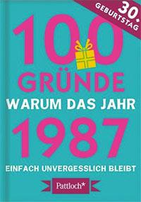 Buch »100 Gründe, warum das Jahr 1987 einfach unvergesslich bleibt«