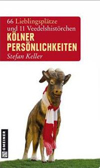 Buch »Kölner Persönlichkeiten: 66 Lieblingsplätze und 11 Veedelshistörchen«