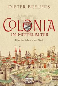Buch »Colonia im Mittelalter: Über das Leben in der Stadt«